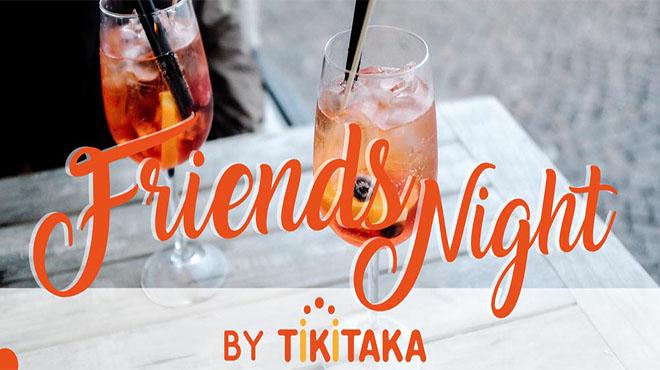 tikitaka friends night
